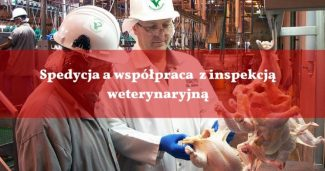 Spedycja a współpraca z inspekcją weterynaryjną1
