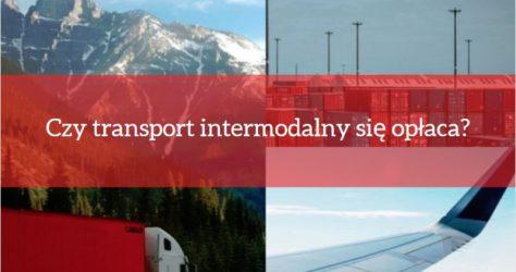 Czy transport intermodalny się opłaca